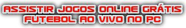 Futebol Ao Vivo – Assistir Jogos Online Grátis em HD.