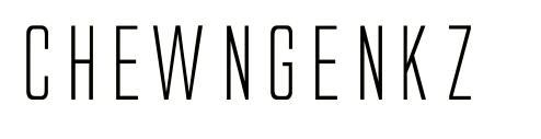 ChewNgenkz